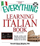 The Everything Learning Italian Book, Ronald Glenn Wrigley, 1605500925