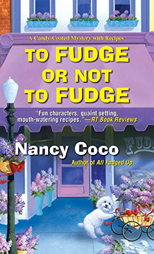 To Fudge or Not to Fudge (A Candy-coated Mystery) ()