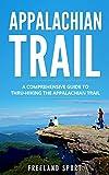 Appalachian Trail: A Comprehensive Guide to Thru-Hiking the Appalachian Trail