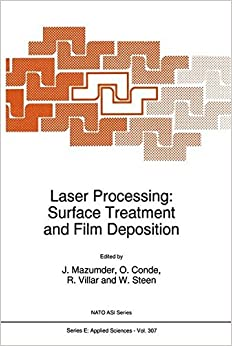 Book Laser Processing: Surface Treatment and Film Deposition (Nato Science Series E:)