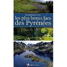 RANDONNEES VERS LES PLUS BEAUX LACS DES PYRENEES T.2