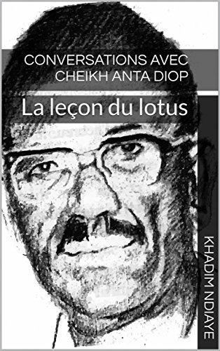 conversations-avec-cheikh-anta-diop-la-lecon-du-lotus-french-edition