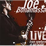 Live from Nowhere in Particularby Joe Bonamassa
