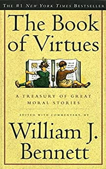 The Book of Virtues by [Bennett, William J.]