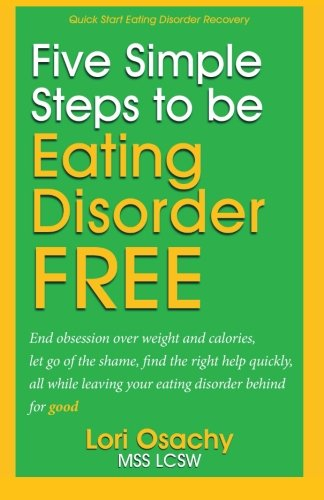 Quick Start Eating Disorder Help:: 5 Simple Steps To Feel Better Fast (Quick Start Recovery Guides) ebook