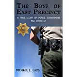 The Boys of East Precinct: A True Story of Police Harassment and Cover-up