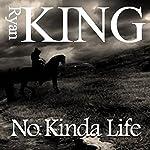 No Kinda Life | Ryan King