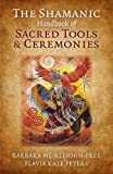 img - for The Shamanic Handbook of Sacred Tools and Ceremonies book / textbook / text book