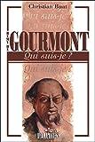 """""""Qui suis-je?"""" Remy de Gourmont"""