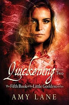 Quickening, Vol. 2 (Little Goddess Book 5) by [Lane, Amy]