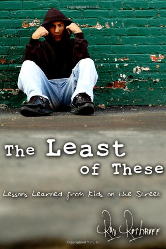 The Least of These: Lessons Learned from Kids on the - Street Seattle Kids