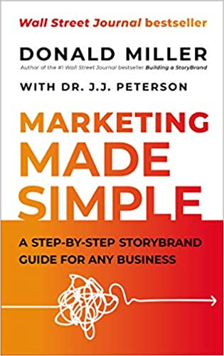 Book Image: Marketing Made Simple: A Step-by-Step StoryBrand Guide for Any Business