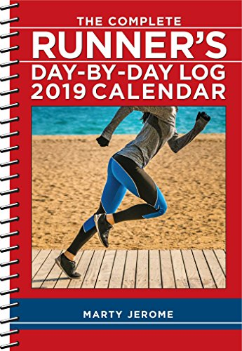 The Complete Runner's Day-By-Day Log 2019 Calendar (Diary Training World Runners)