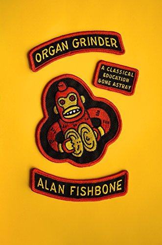 God Organ - Organ Grinder: A Classical Education Gone Astray