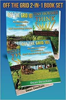 Off The Grid: 2 in 1 Book Set: Book 1: Off The Grid 101: Book 2: Tiny Houses, Think Small (First Editions)
