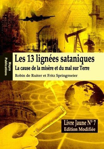 Télécharger LE LIVRE JAUNE 7 : Les 13 lignées sataniques (Edition modifiée): La cause de la