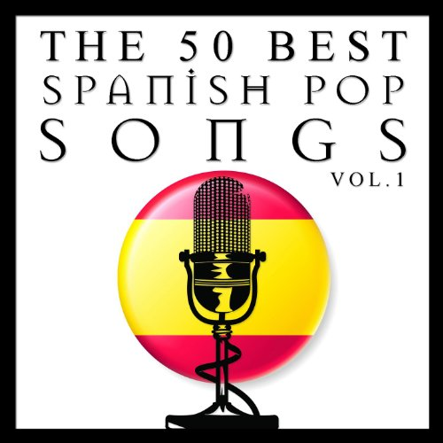 The 50 Best Spanish Pop Songs Vol.1 ()