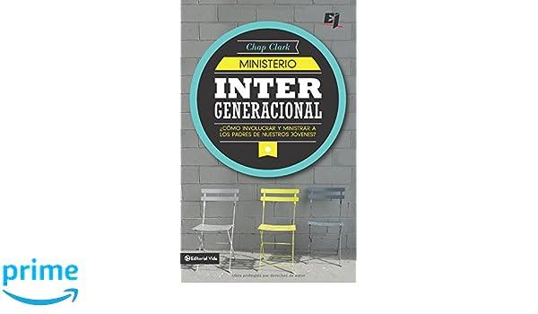 Ministerio intergeneracional (Especialidades Juveniles) (Spanish Edition): Chap Clark: 9780829764741: Amazon.com: Books