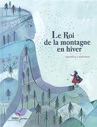Le Roi de la montagne en hiver par Sylvie Delom