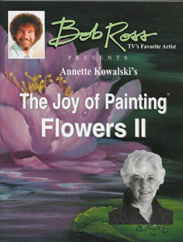 Bob Ross Joy of Painting Flowers Book II by Annette -