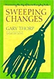 Sweeping Changes: Discovering the Joy of Zen in Everyday Tasks by Gary Thorp (2000-03-01)