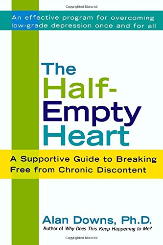 The Half-Empty Heart: A Supportive Guide to Breaking Free from Chronic Discontent pdf