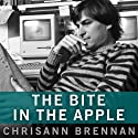 The Bite in the Apple: A Memoir of My Life with Steve Jobs Audiobook by Chrisann Brennan Narrated by Coleen Marlo