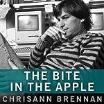 The Bite in the Apple: A Memoir of My Life with Steve Jobs   Chrisann Brennan