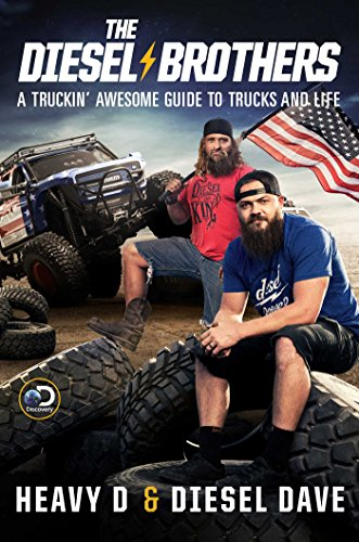 The Diesel Brothers: A Truckin' Awesome Guide to Trucks and Life (Dynasty Pictures Duck)