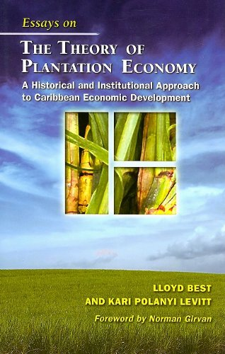 Essays on the Theory of Plantation Economy: A Historical and Institutional Approach to Caribbean Economic Development
