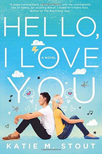 Hello, I Love You: A Novel