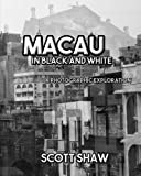 Macau in Black and White: A Photographic Exploration