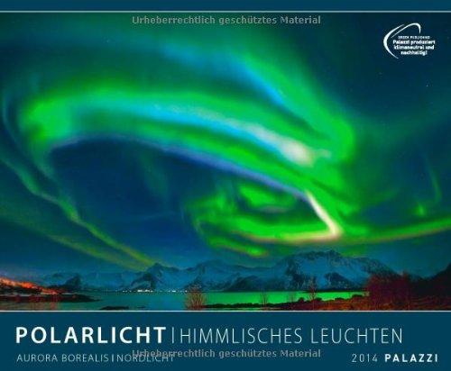 POLARLICHT 2014: Himmlisches Leuchten - Aurora Borealis - Nordlicht