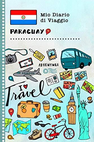 Paraguay Diario di Viaggio: Libro Interattivo Per Bambini per Scrivere, Disegnare, Ricordi, Quaderno da Disegno, Giornalino, Agenda Avventure - ... e Vacanze Viaggiatore (Italian Edition)