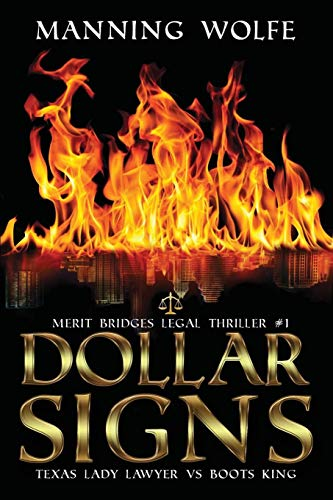 Dollar Signs: Texas Lady Lawyer vs Boots King (Merit Bridges Legal Thriller Book 1) (Dollar Store Signs)