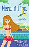 Mermaid Inc. (A Romantic Comedy)