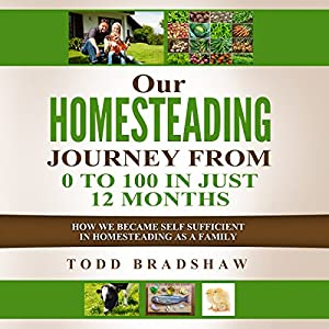Our Homesteading Journey from 0 to 100 in Just 12 Months Audiobook