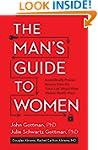 The Man's Guide to Women:�Scientifica...