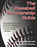 The Baseball Scholarship Guide, Thomas Bobrowski, 1463689519