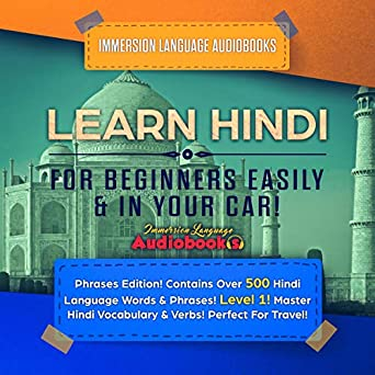 Learn Hindi for Beginners Easily & in Your Car!: Phrases Edition
