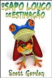 Meu Sapo Louco de Estimação (Portuguese Edition)