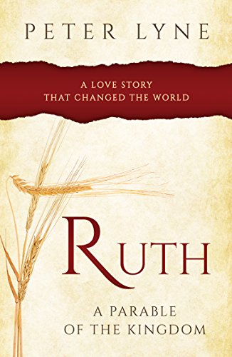 Ruth A Parable of the Kingdom: A love story that changed the world