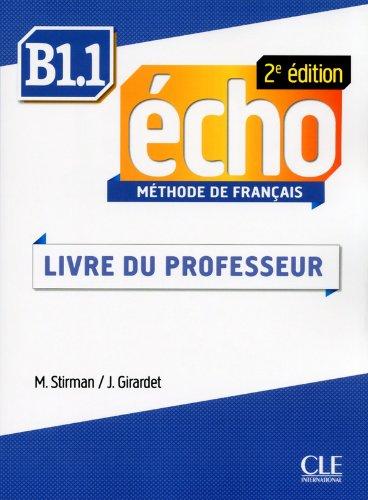 Methode Echo 2eme Edition - Niveau B1.1 Guide Pedagogique (French Edition)