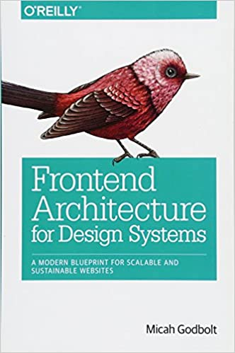 Frontend architecture for design systems a modern blueprint for frontend architecture for design systems a modern blueprint for scalable and sustainable websites 1st edition malvernweather Gallery