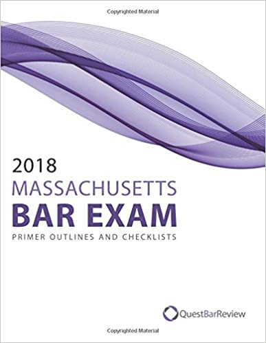 2018 Massachusetts Bar Exam Primer Outlines and Checklists