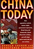 China Today : How Population Control, Human Rights, Government Repression, Hong Kong, and Democratic Reform Affect Life in China...& Will Shape World Events into the New Century, Shanor, Constance and Shanor, Dodnald R., 0312117590