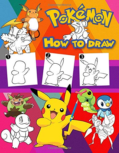 Pdf Crafts How to Draw Pokemon: Learn to Draw Your Favorite Pokemon, Easy Step-by-step Drawings, Pokemon Coloring Book for Kids and Anyone Who Loves Pokemons