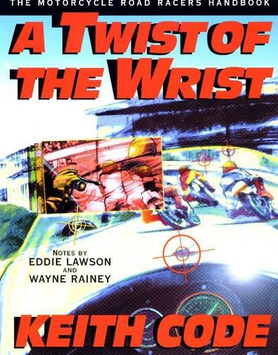 A Twist of the Wrist: The Motorcycle Roadracers (Emerald Twist)