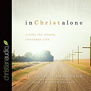 In Christ Alone Audiobook