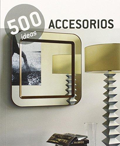 Descargar Libro Accesorios. 500 Ideas Vv.aa.